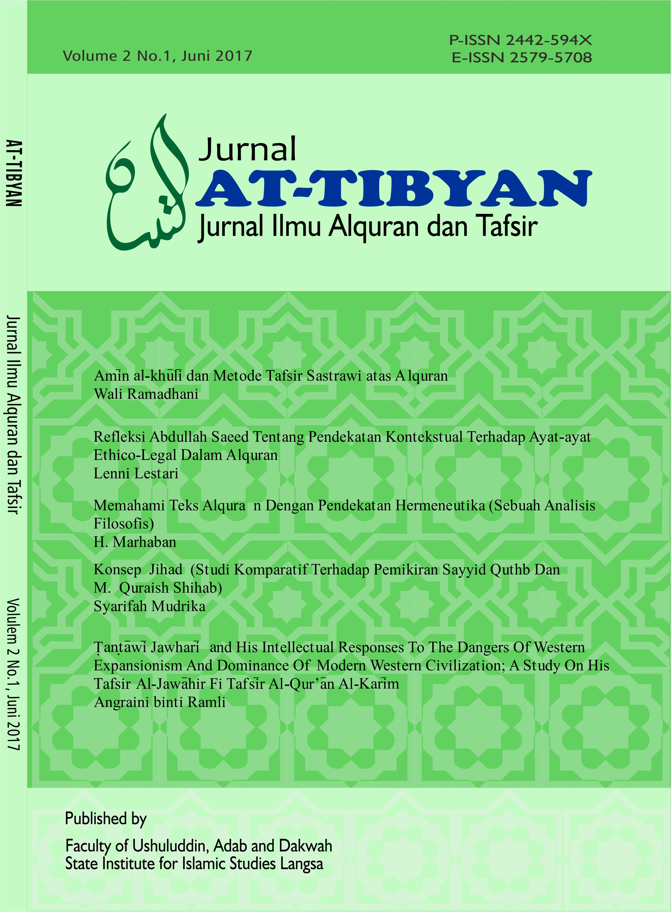 JURNAL AT-TIBYAN adalah Jurnal Ilmu Alquran dan Tafsir yang diterbitkan oleh Jur/Prodi Ilmu Alquran dan Tafsir Fakultas Ushuluddin, Adab, dan Dakwah IAIN Langsa. Jurnal ini diterbitkan dua kali dalam setahun yaitu pada bulan Juli dan Desember. Jurnal ini memiliki spesifikasi keilmiahan dan publikasi serta mengkomunikasikan hasil penelitian-penelitian para dosen dan praktisi yang berkaitan dengan ruang lingkup studi ilmu-ilmu Al-Quran dan tafsir.